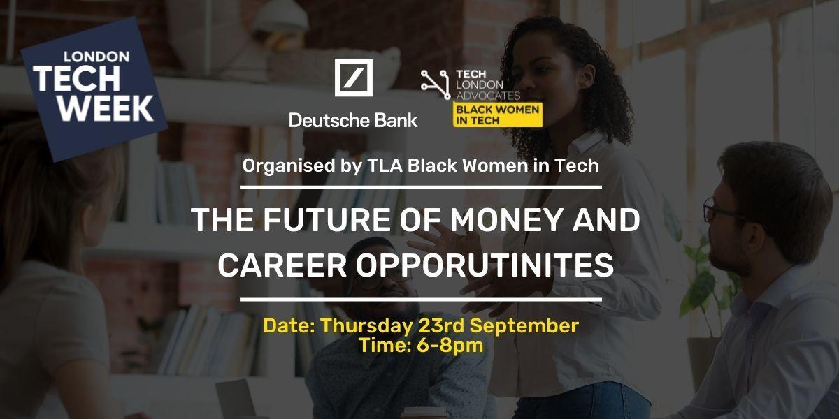 TLA Black Women in Tech – The future of money & Career Opportunities